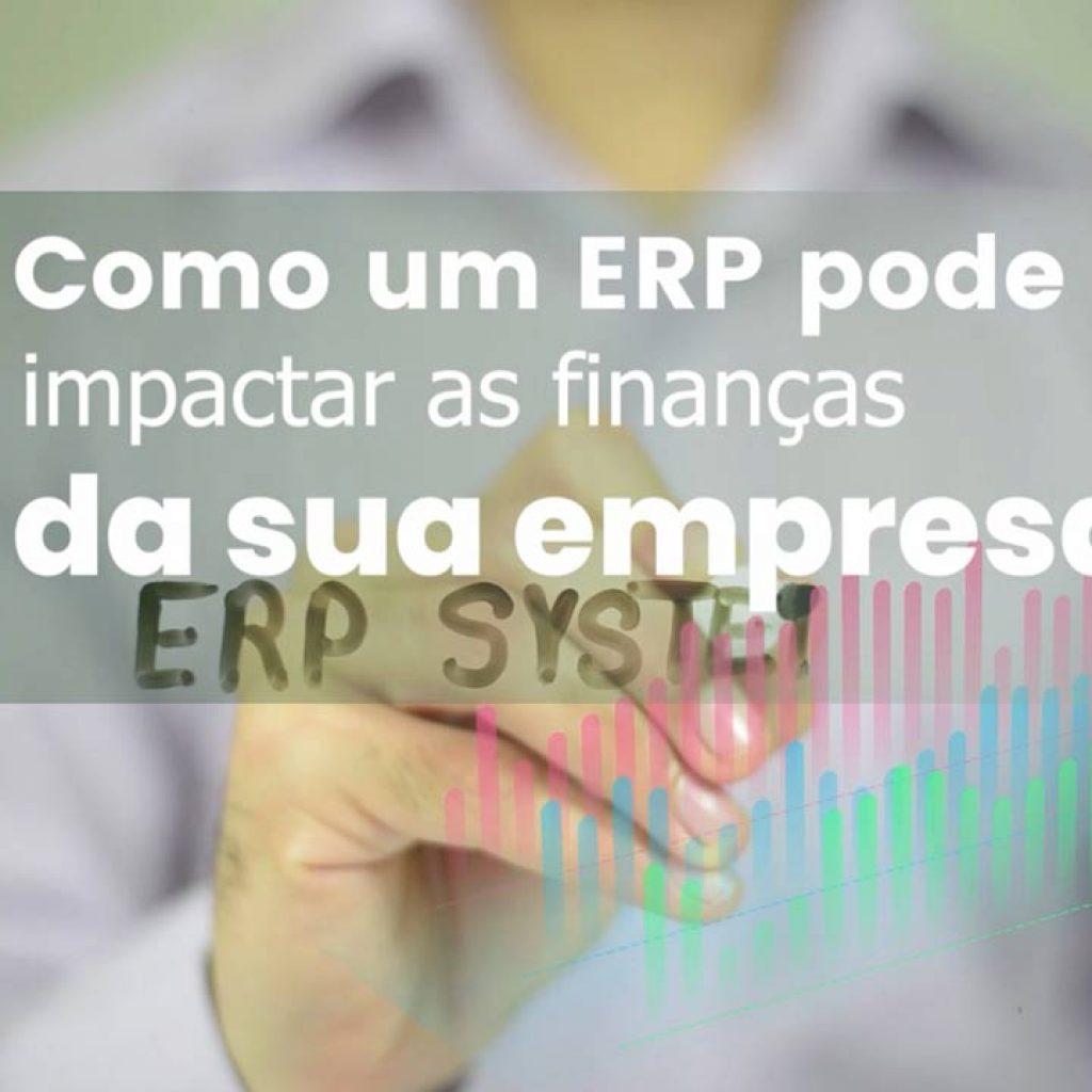 Como um ERP pode impactar as finanças da sua empresa